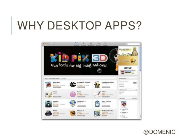 WHY DESKTOP APPS?                    @DOMENIC