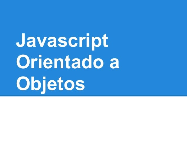 JavascriptOrientado aObjetos