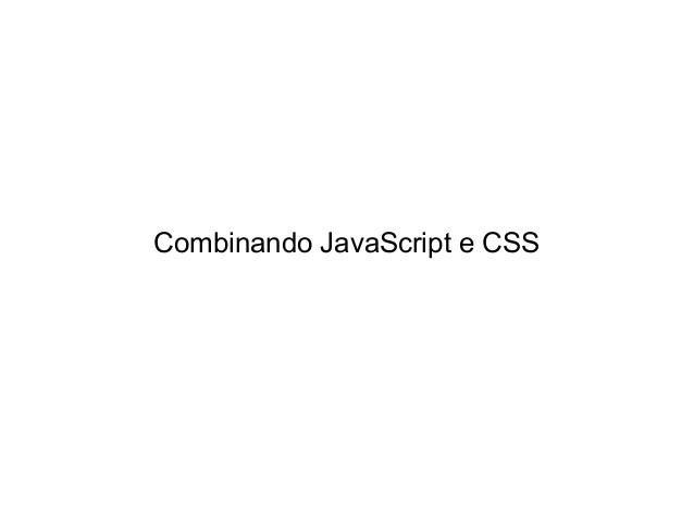 Combinando JS e CSS ● Separação de scripts eficiente Doloto – Microsoft Research http://research.microsoft.com/en-us/proje...