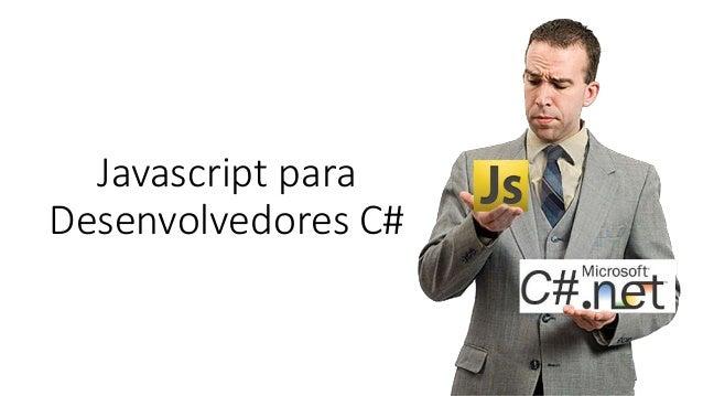 Javascript para Desenvolvedores C#