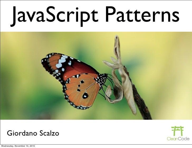 JavaScript Patterns    Giordano ScalzoWednesday, November 10, 2010