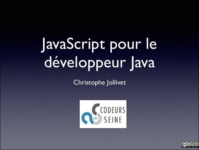 JavaScript pour le développeur Java Christophe Jollivet