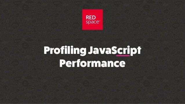 ProfilingJavaScript Performance