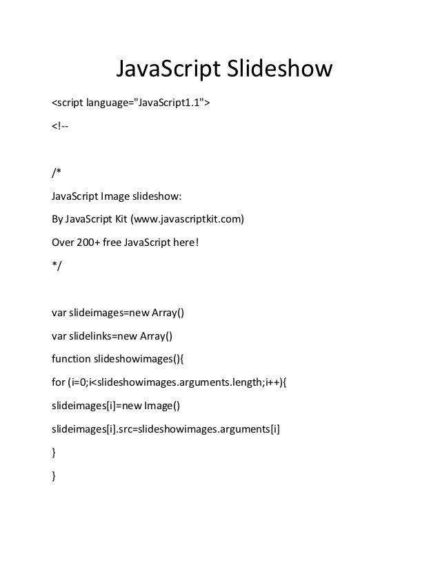 """JavaScript Slideshow<script language=""""JavaScript1.1""""><!--/*JavaScript Image slideshow:By JavaScript Kit (www.javascriptkit..."""