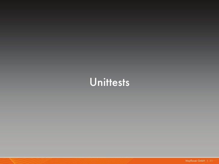 Unittests            Mayflower GmbH I 11