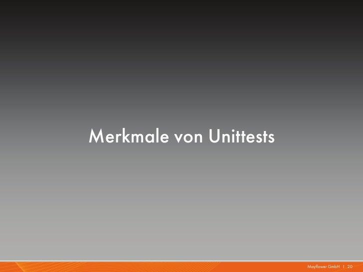 Merkmale von Unittests                         Mayflower GmbH I 20