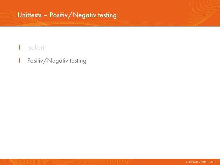 Unittests – Positiv/Negativ testingI   IsoliertI   Positiv/Negativ testing                                      Mayflower ...
