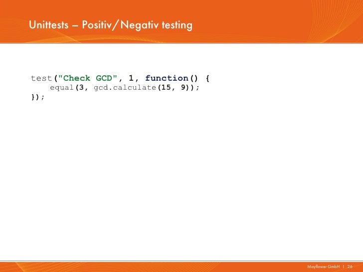 "Unittests – Positiv/Negativ testingtest(""Check GCD"", 1, function() {      equal(3, gcd.calculate(15, 9));});              ..."