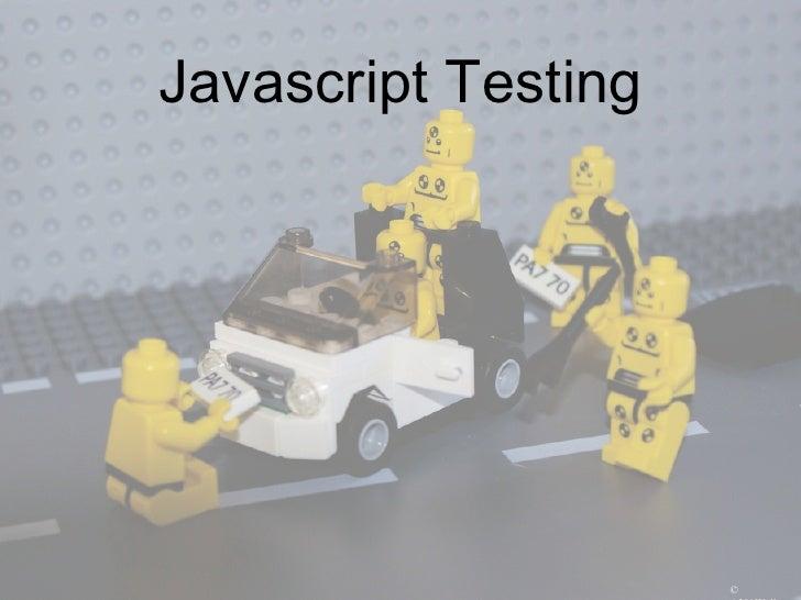 Javascript Testing                     ©