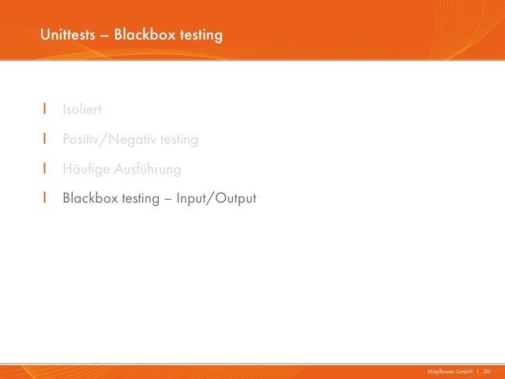 Unittests – Blackbox testingI   IsoliertI   Positiv/Negativ testingI   Häufige AusführungI   Blackbox testing – Input/Outp...