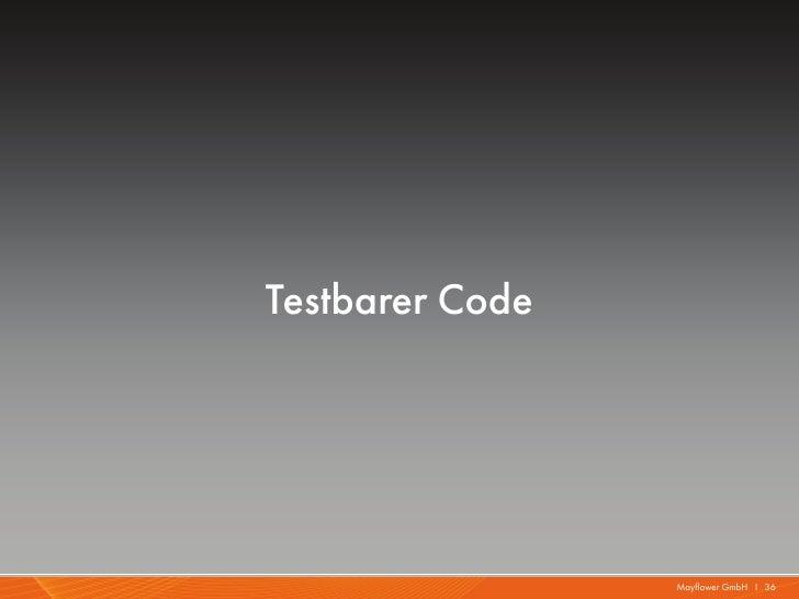 Testbarer Code                 Mayflower GmbH I 36