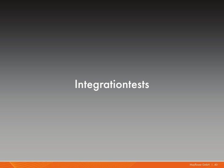 Integrationtests                   Mayflower GmbH I 40