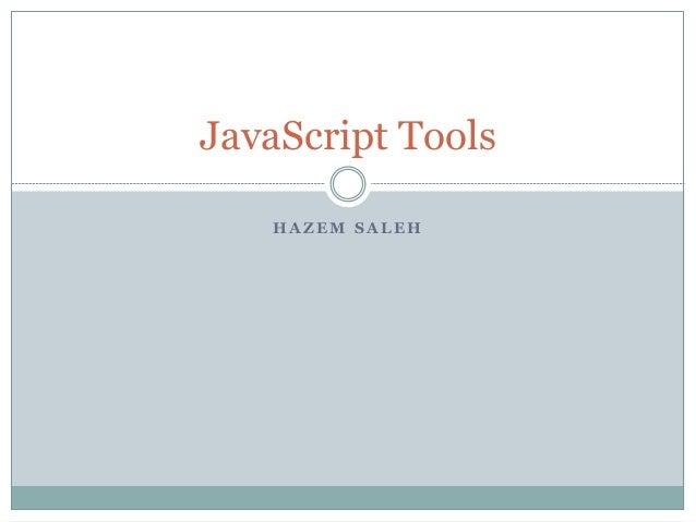JavaScript Tools   HAZEM SALEH