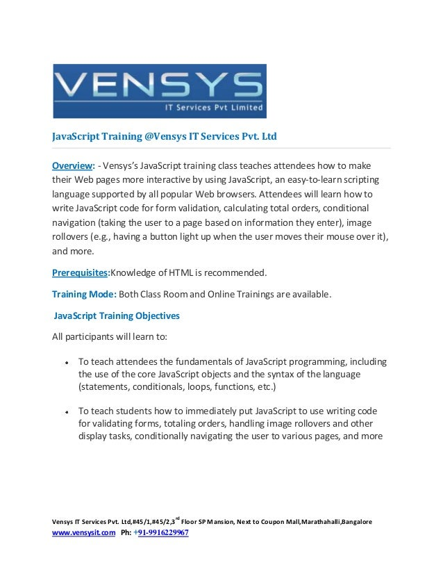 JavaScript Training @Vensys IT Services Pvt. LtdOverview: - Vensys's JavaScript training class teaches attendees how to ma...