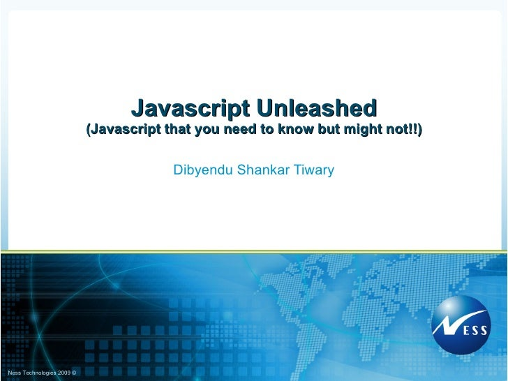 Dibyendu Shankar Tiwary Javascript Unleashed (Javascript that you need to know but might not!!)