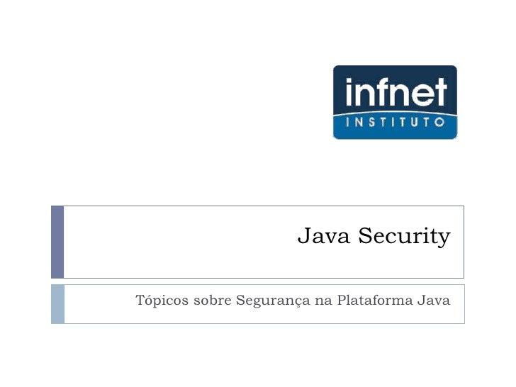 Java SecurityTópicos sobre Segurança na Plataforma Java