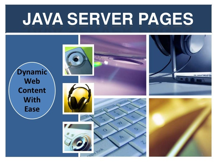 JAVA SERVER PAGESDynamic WebContent With  Ease                     1