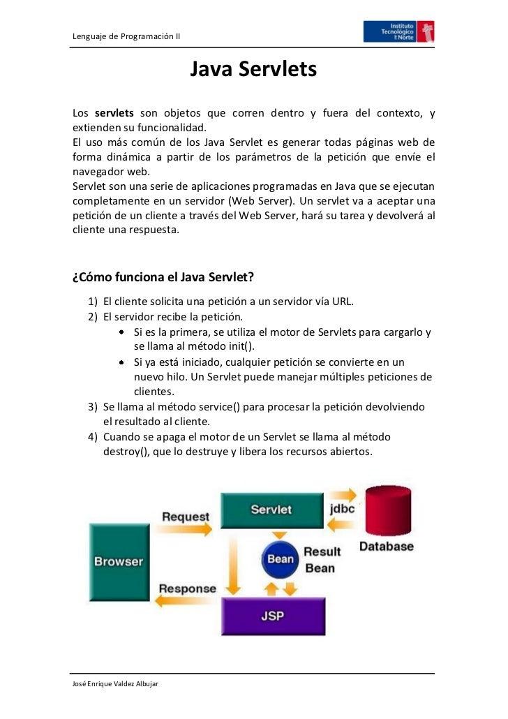 Lenguaje de Programación II                              Java ServletsLos servlets son objetos que corren dentro y fuera d...