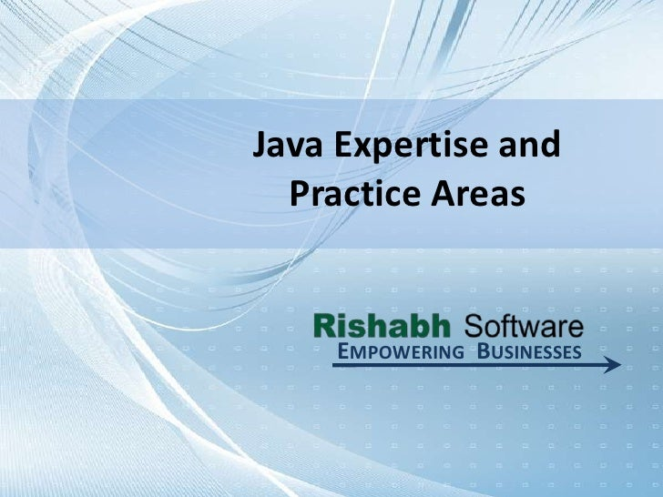 Java Expertise and Practice Areas<br />Empowering  Businesses<br />