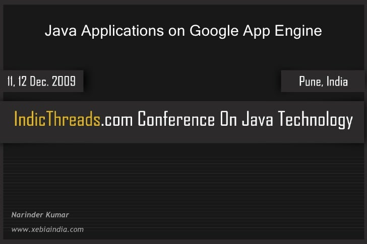 Java Applications on Google App Engine     Narinder Kumar www.xebiaindia.com