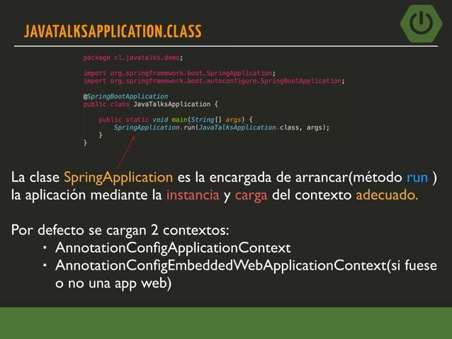 @SPRINGBOOTAPPLICATION @Configuration Anotación de Spring para marcar una clase como de configuración. @EnableAutoConfigurati...