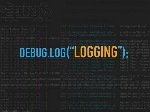 LOGGING • Mediante el archivo application.properties se pueden definir niveles del log. • Según la implementación, se puede...