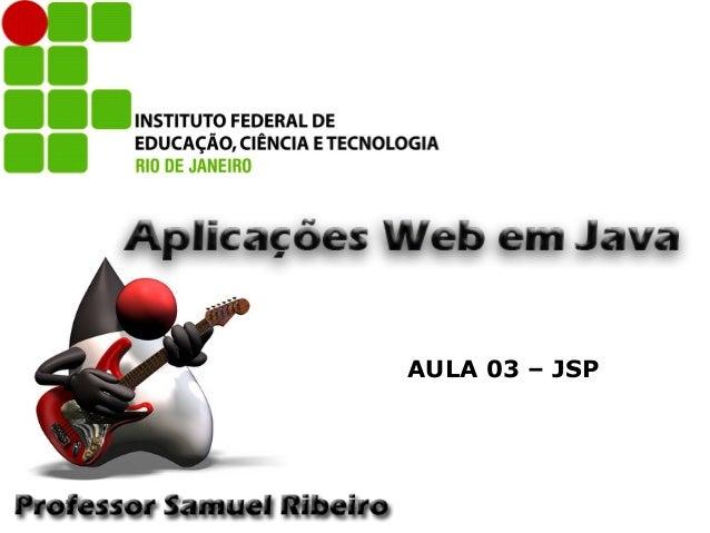 AULA 03 – JSP