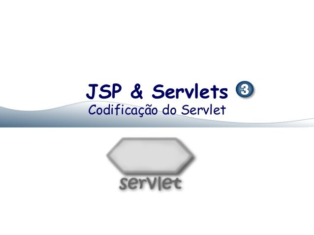 JSP & ServletsCodificação do Servlet