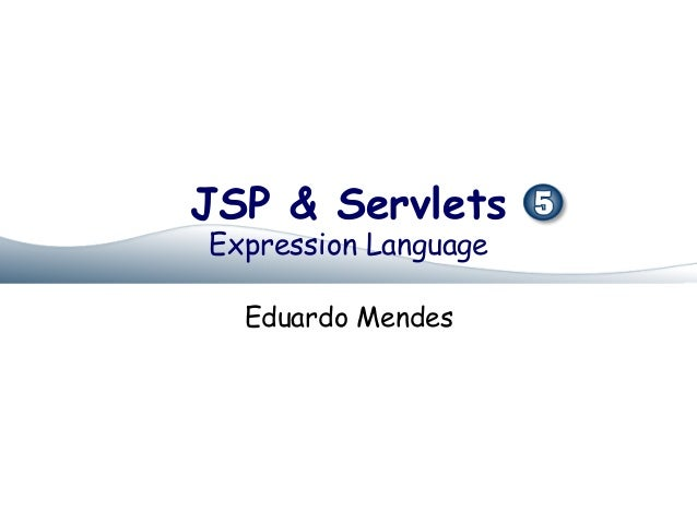 JSP & ServletsExpression Language  Eduardo Mendes