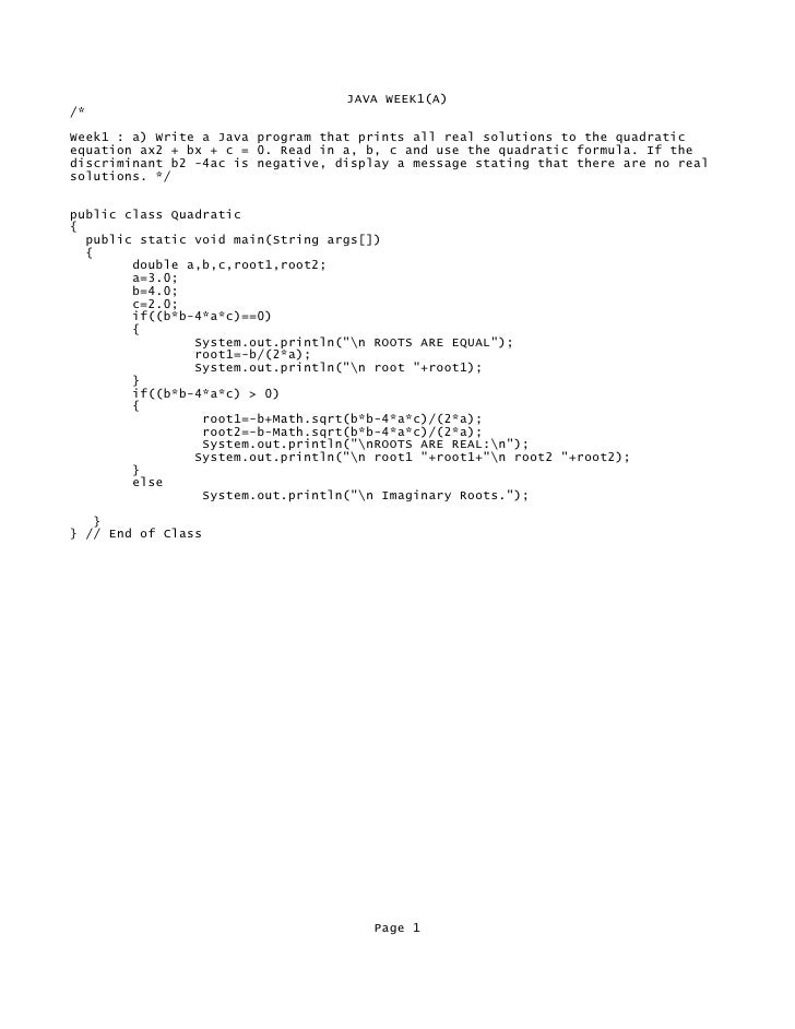 JAVA WEEK1(A) /*  Week1 : a) Write a Java program that prints all real solutions to the quadratic equation ax2 + bx + c = ...