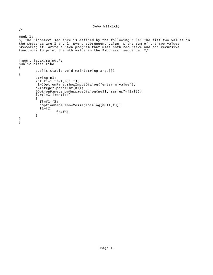 JAVA WEEK1(B) /*  Week 1: b) The Fibonacci sequence is defined by the following rule:   The fist two values in the sequenc...