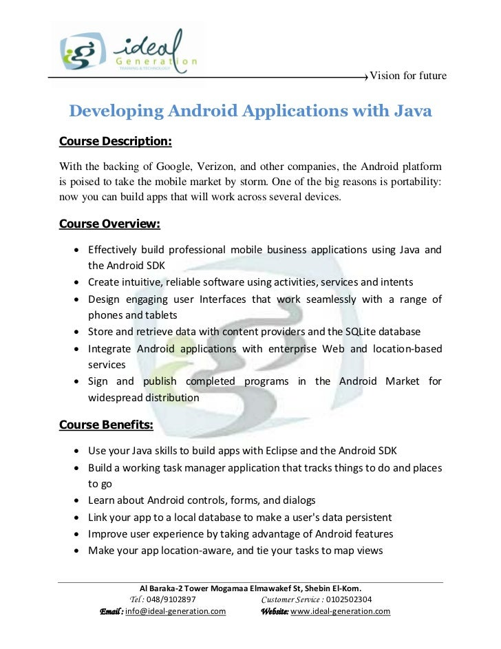 Vision for future  Developing Android Applications with JavaCourse Description:With the backing of Google, Verizon, and ot...