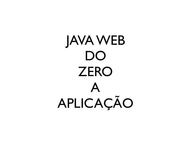 JAVA WEB DO ZERO A APLICAÇÃO