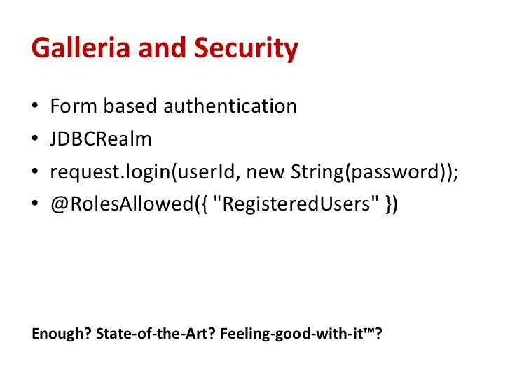 Motivation for this talk• Seen a lot of Java EE out there with no or not  enough security.• Providing you a starting point...