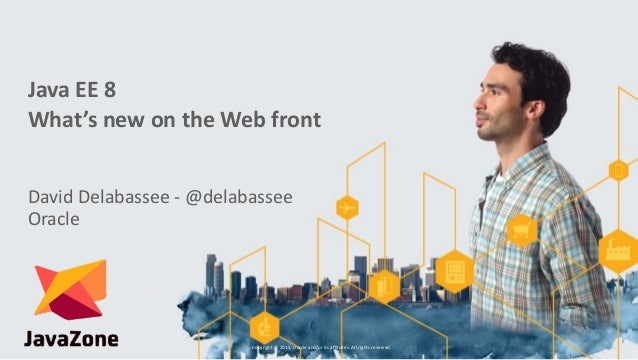 Java	   EE	   8	    What's	   new	   on	   the	   Web	   front