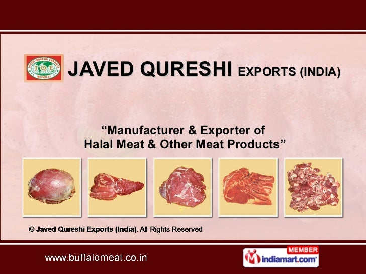 """JAVED QURESHI  EXPORTS (INDIA) """" Manufacturer & Exporter of  Halal Meat & Other Meat Products"""""""