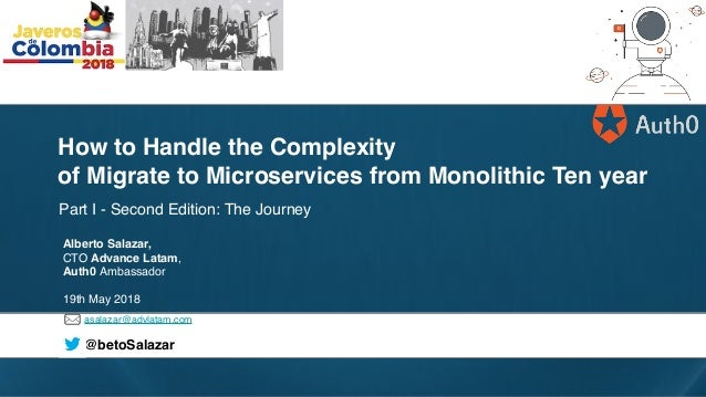 asalazar@advlatam.com @betoSalazar Part I - Second Edition: The Journey How to Handle the Complexity of Migrate to Microse...