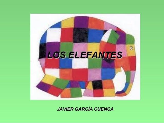 LOS ELEFANTES JAVIER GARCÍA CUENCA