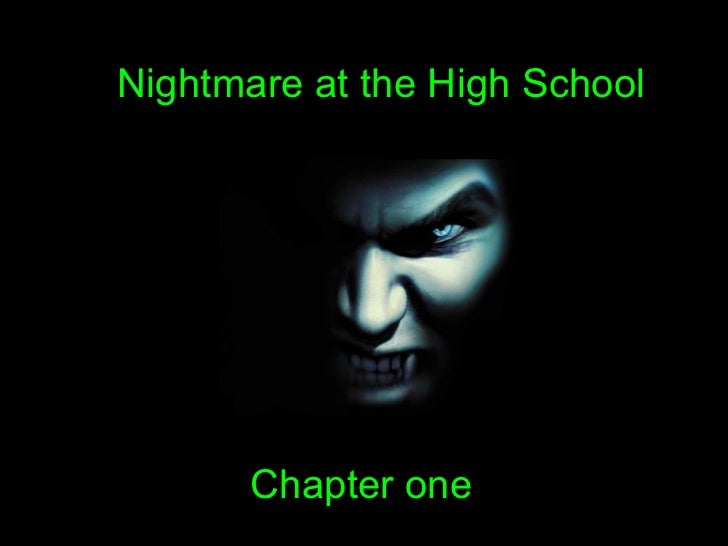 Nightmare at the High School Chapter one