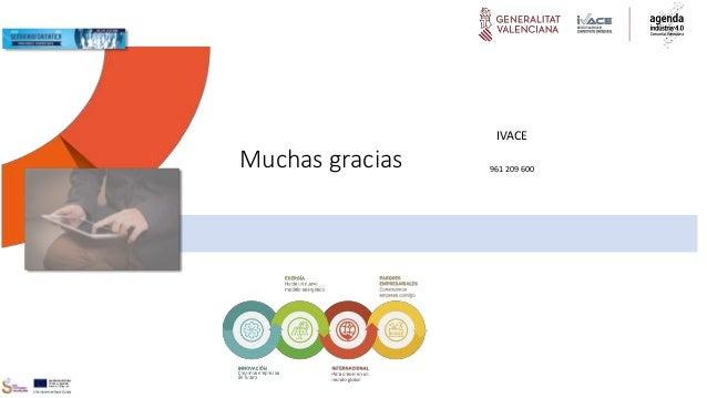 Coordinación y seguimiento IVACE 961 209 600Muchas gracias