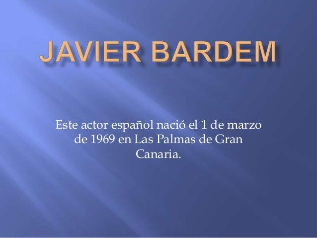 Este actor español nació el 1 de marzo de 1969 en Las Palmas de Gran Canaria.