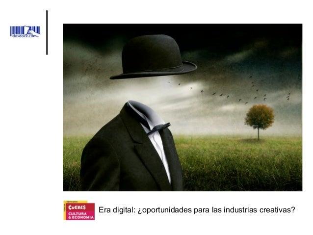 Era digital: ¿oportunidades para las industrias creativas?