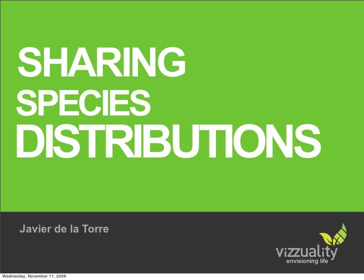 SHARING      SPECIES      DISTRIBUTIONS        Javier de la Torre                                 envisioning life  Wednes...