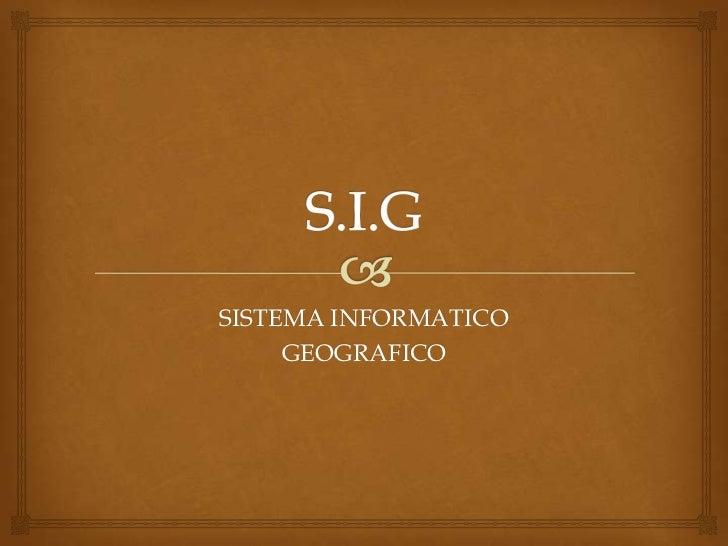 SISTEMA INFORMATICO     GEOGRAFICO