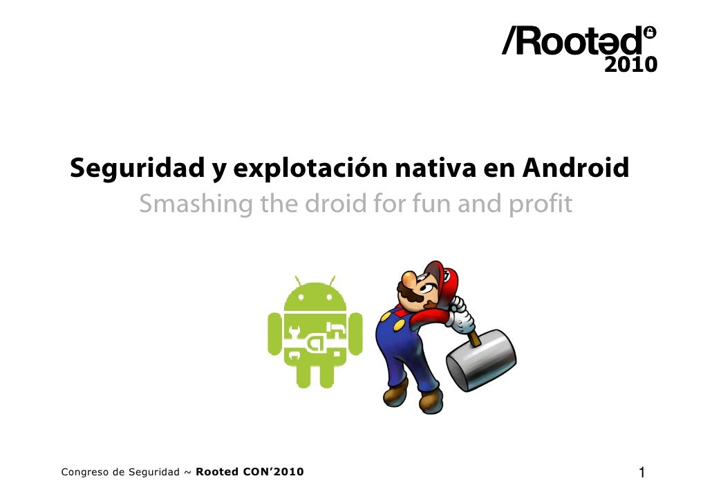 Seguridad y explotación nativa en Android             Smashing the droid for fun and profit     Congreso de Seguridad ~ Ro...