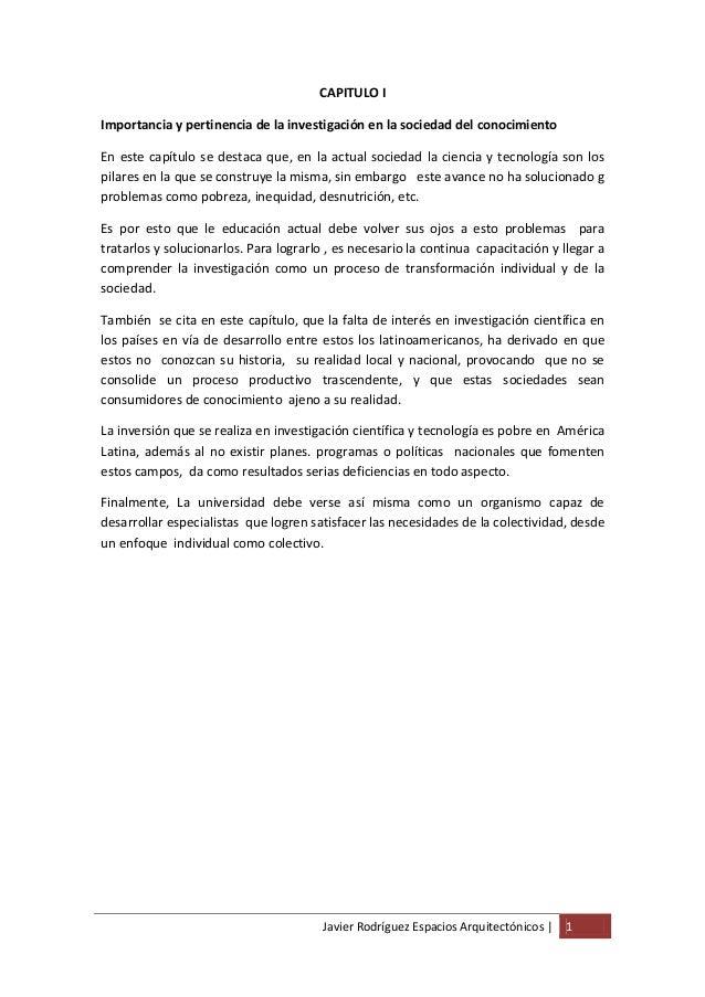 CAPITULO IImportancia y pertinencia de la investigación en la sociedad del conocimientoEn este capítulo se destaca que, en...