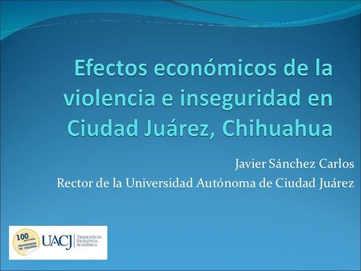 Javier Sánchez Carlos Rector de la Universidad Autónoma de Ciudad Juárez