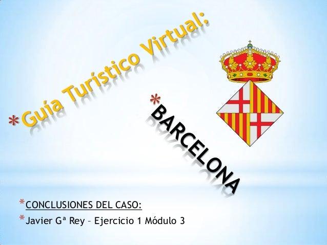*CONCLUSIONES DEL CASO: *Javier Gª Rey – Ejercicio 1 Módulo 3