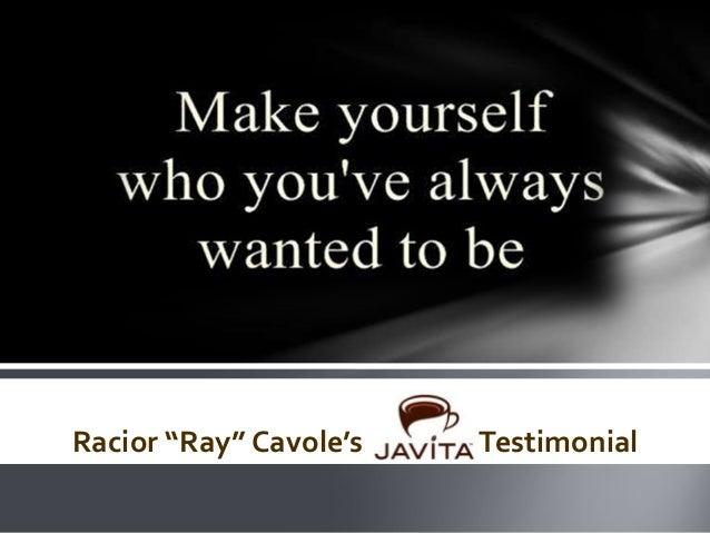 "Racior ""Ray"" Cavole's Testimonial"