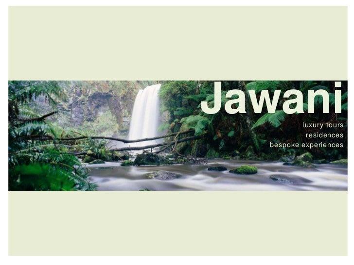 Jawani    luxury tours           residences  bespoke experiences